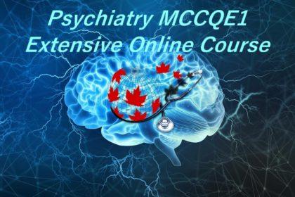 Psychiatry MCCQE1 Online Extensive Course